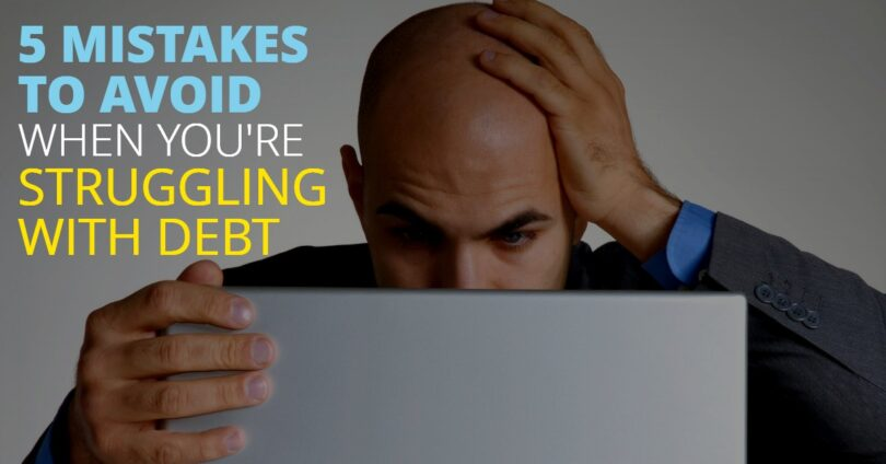 5 MISTAKES TO AVOID WHEN YOU'RE STRUGGLING WITH DEBT-BryanKeenan