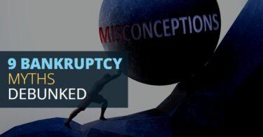9 BANKRUPTCY MYTHS DEBUNKED-BryanKeenan